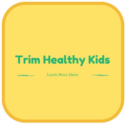 Trim Healthy Kid Menu Ideas for Lunch