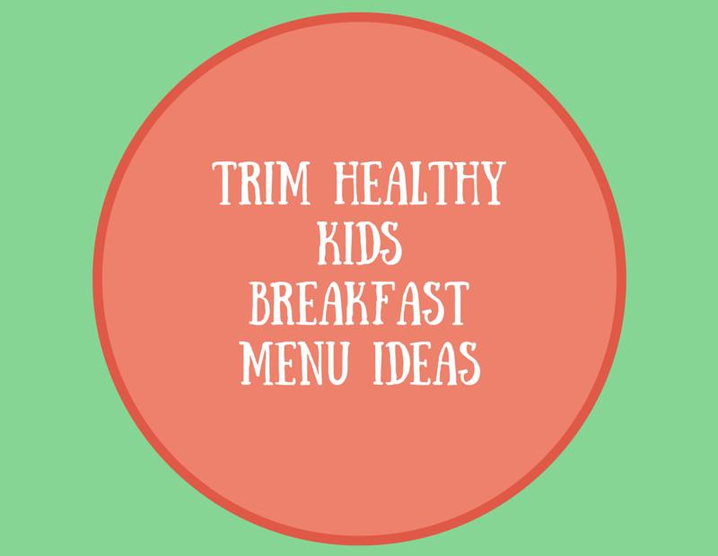 Trim Healthy Kids Menu Ideas for Breakfast
