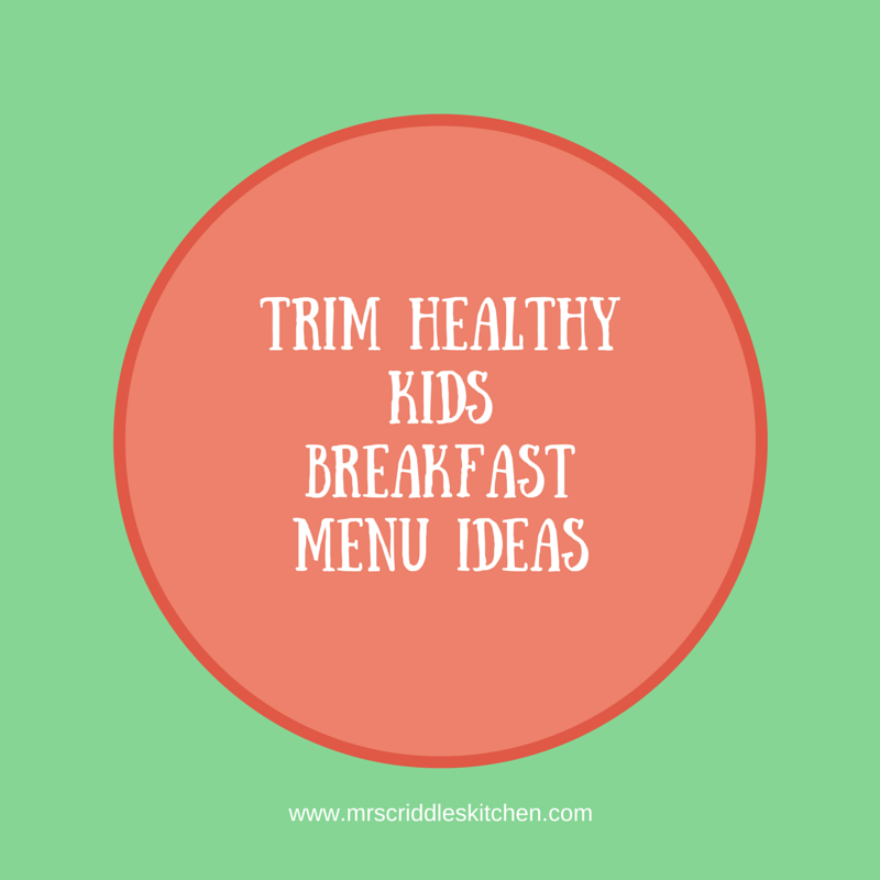 Trim Healthy Kids Breakfast Menu Ideas