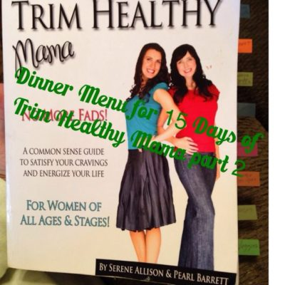 Dinner Menu for 15 Days of Trim Healthy Mama part 2