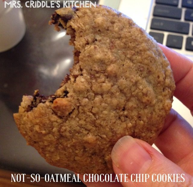Not-So-Oatmeal Chocolate Chip Cookies