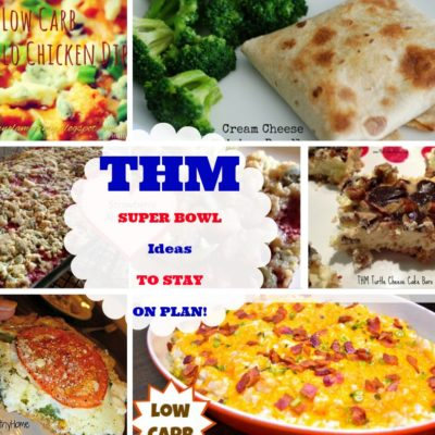 THM SUPER BOWL Ideas to Stay ON PLAN!