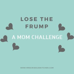 Lose The Frump-A Mom Challenge