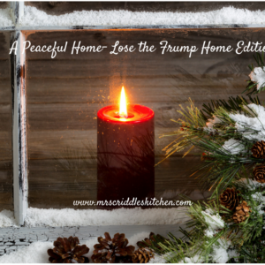 A Peaceful Home- Lose the Frump Home Edition